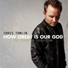 How Great Is Our God: The Essential Collection - Chris Tomlin