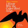 Maya Angelou - I Know Why the Caged Bird Sings (Unabridged)  artwork