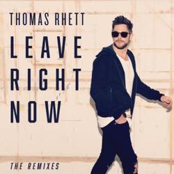View album Thomas Rhett - Leave Right Now (The Remixes) - EP