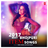 2017 Best Bhojpuri Item Songs - EP - Various Artists