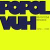 Popol Vuh - Revisited & Remixed 1970-1999 artwork