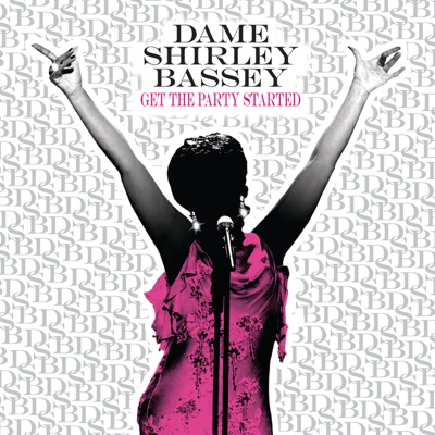 Get the Party Started - Shirley Bassey