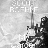 My Garden-SCOTT BOEHLE