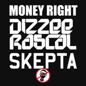 Money Right (feat. Skepta) - Dizzee Rascal