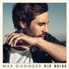 Start:16:30 - Max Giesinger - Die Reise