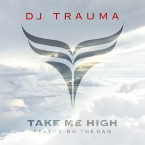 DJ Trauma - Take Me High feat. The Dan