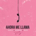 songs like Ahora Me Llama