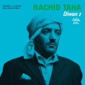 Rachid Taha - Mataouel Dellil