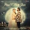 Main Te Meri Jaan From Seasons of Sartaaj Single