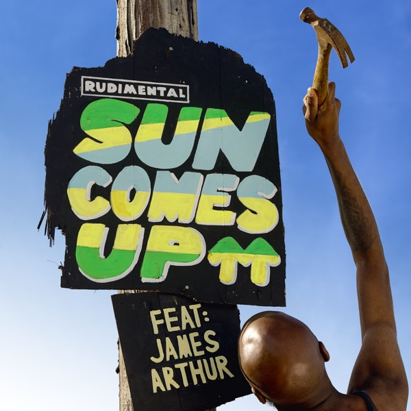 Rudimental And James Arthur - Sun Comes Up