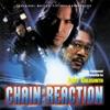Chain Reaction Original Motion Picture Soundtrack