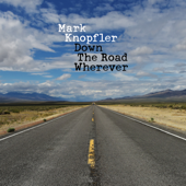 Mark Knopfler - Down the Road Wherever (Deluxe)  artwork