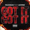 Got It , Got It (feat. 6ix9ine) - Single, Packman