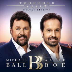 Michael Ball & Alfie Boe - He Lives in You