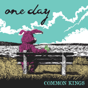 One Day - Common Kings - Common Kings