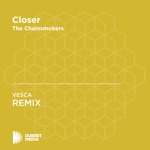 Closer (VESCA Unofficial Remix) [The Chainsmokers] - Single