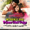 Mushkil Hai Apna Meil Priye From Mukkabaaz Single