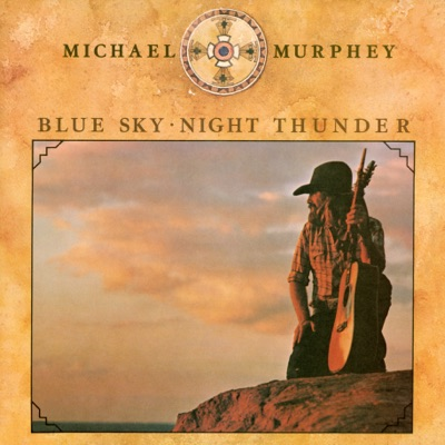 Blue Sky-Night Thunder - Michael Martin Murphey