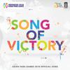 Song of Victory ( Asian Para Games 2018 Official Song ) - Armand Maulana, Maudy Ayunda, Lesti, Regina Poetiray, Zara Leola, Vidi Aldiano, Once Mekel & Putri Ariani