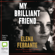 Elena Ferrante - My Brilliant Friend - The Neapolitan Novels Book 1 (Unabridged)