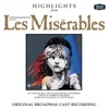 Les Miserables - Highlights (Original Broadway Cast Recording 1987)