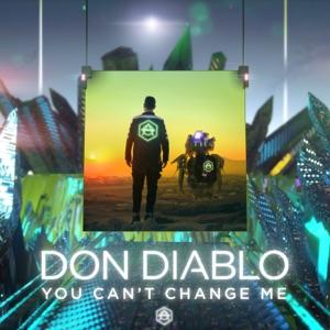 Don Diablo - You Can't Change Me