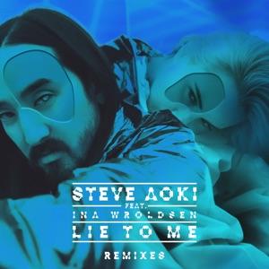 Steve Aoki - Lie to Me feat. Ina Wroldsen