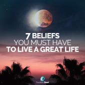[Download] 7 Beliefs You Must Have to Live a Great Life MP3