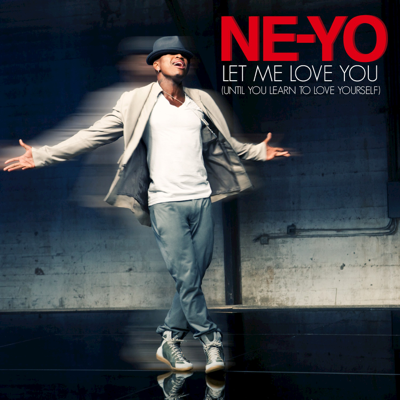 Let Me Love You (Until You Learn to Love Yourself) - Ne-Yo song