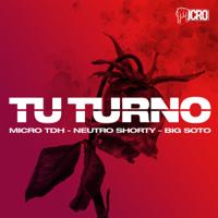 Descargar mp3  Tu Turno (feat. Neutro Shorty & Big Soto) - Micro Tdh