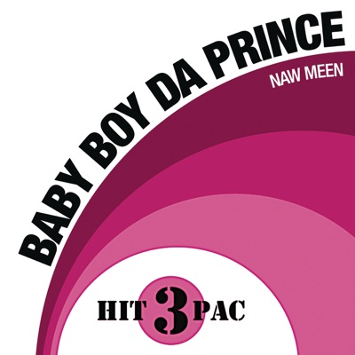 Naw Meen Hit Pack (Explicit Version) - EP - Baby Boy Da Prince