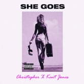 She Goes (feat. Kent Jones) - Single
