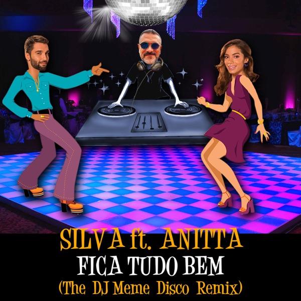 Fica Tudo Bem (DJ Meme Disco Remix) [feat. Silva & Anitta] - Single