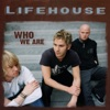 Who We Are, Lifehouse