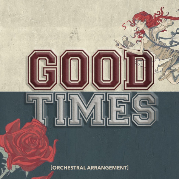 Good Times (Orchestral Arrangement) - Single