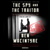 Ben Macintyre - The Spy and the Traitor: The Greatest Espionage Story of the Cold War (Unabridged)  artwork