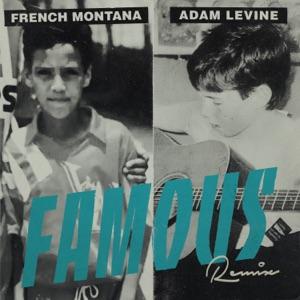 Famous (Remix) [feat. Adam Levine] - Single Mp3 Download