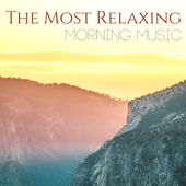 The Most Relaxing Morning Music - Emotional Songs for Inner Peace, Start the Day