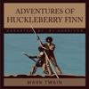 Adventures of Huckleberry Finn: Adventures of Tom and Huck, Book 2