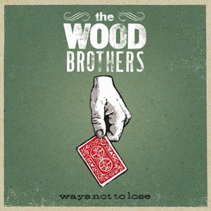 The Wood Brothers - Luckiest Man