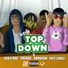 Top Down feat SOB X RBE Sneakk Bunnson Taye Levell Single