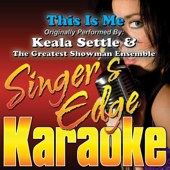 Download Singer's Edge Karaoke - This Is Me (Originally Performed By Keala Settle & the Greatest Showman Ensemble) [Karaoke]