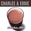 Charles & Eddie - Chocolate Milk Album