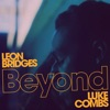 Beyond (feat. Luke Combs) [Live] - Single, Leon Bridges