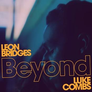 Leon Bridges - Beyond feat Luke Combs Live  Single Album Reviews