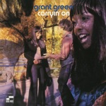 Grant Green - I Don't Want Nobody to Give Me Nothing (Open Up the Door I'll Get It Myself)