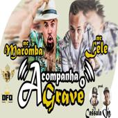 Acompanha O Grave (feat. MC Maromba)-MC Lele