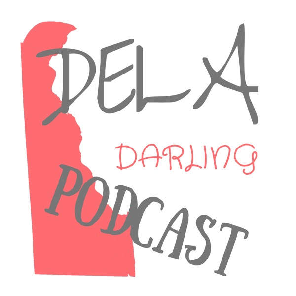 Dela Darling Podcast (Delaware)