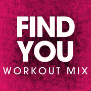 Find You (Extended Workout Mix) - Power Music Workout - Power Music Workout