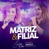 Matriz Filial feat Marília Mendonça Single